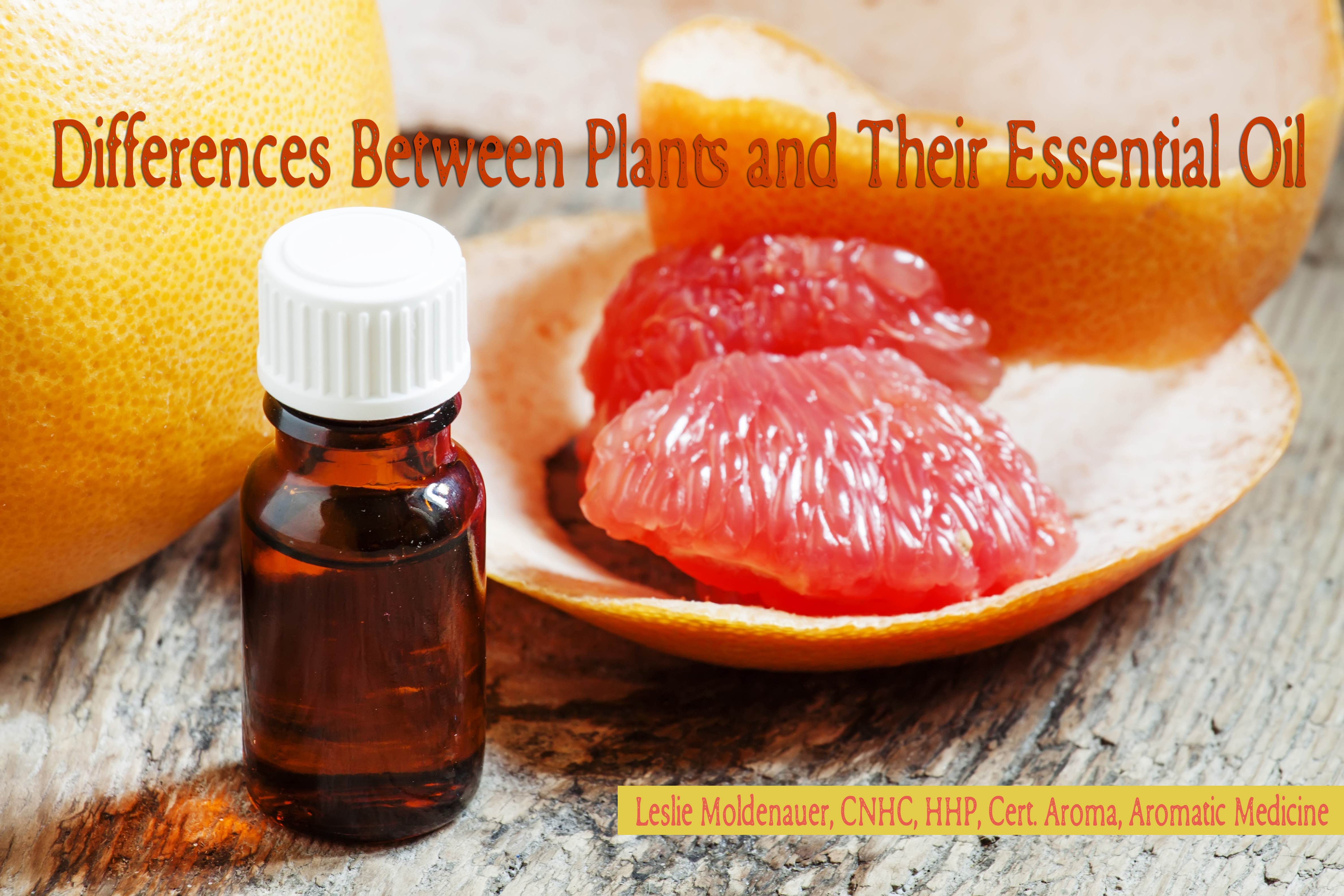 Differences Between Plants and Their Essential Oil
